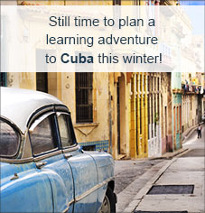 Still time plan a learning adventure to Cuba this winter!