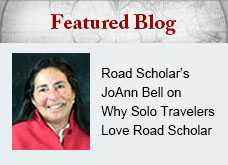Featured Blog Road Scholar's Joann Bell on Why Solo Travelers Love Road Scholar
