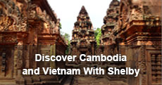 Discover Cambodia and Vietnam with Shelby