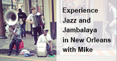 Experience Jazz and Jambalaya in New Orleans with Mike