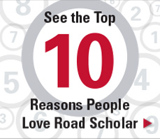 See the Top 10 Reasons People Love Road Scholar